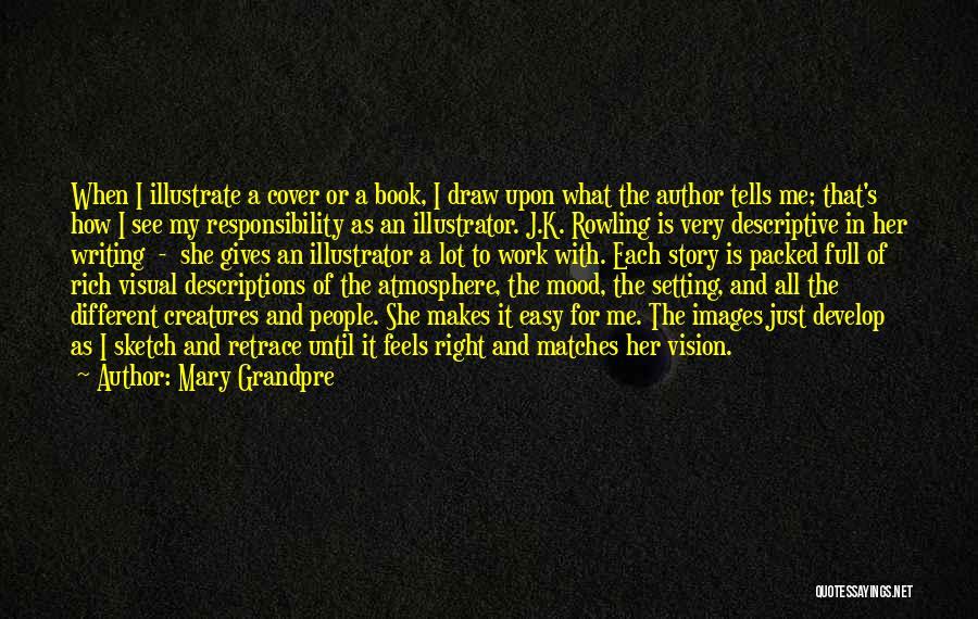 Mary Grandpre Quotes 2096367