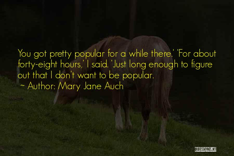 Mary Jane Auch Quotes 404400
