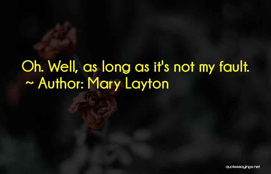 Mary Layton Quotes 2194015