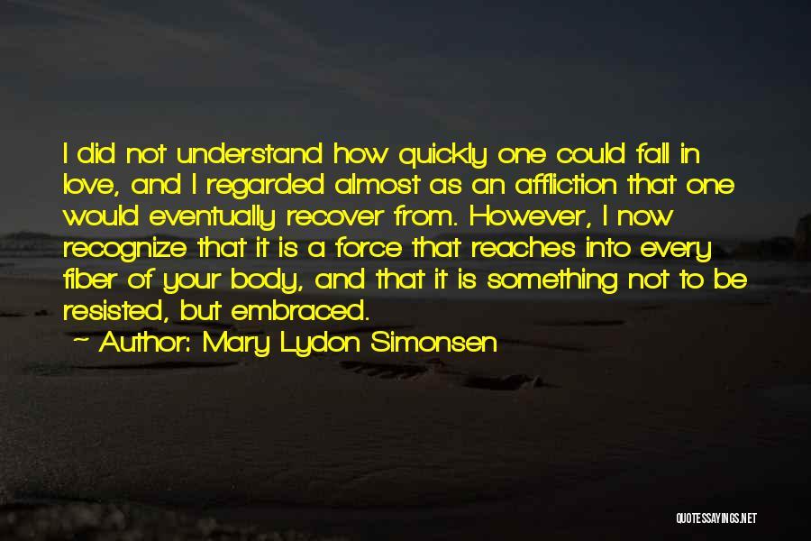 Mary Lydon Simonsen Quotes 2263484