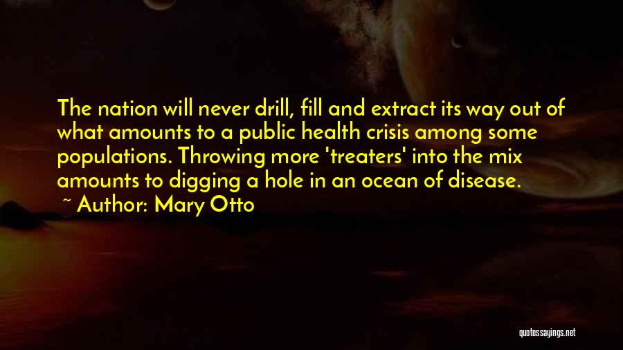 Mary Otto Quotes 444568