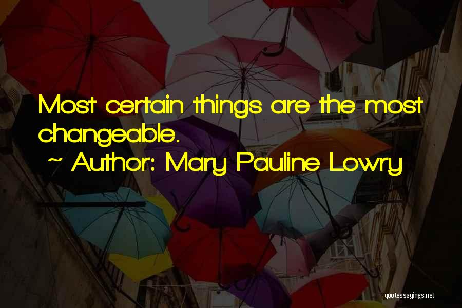 Mary Pauline Lowry Quotes 1583049