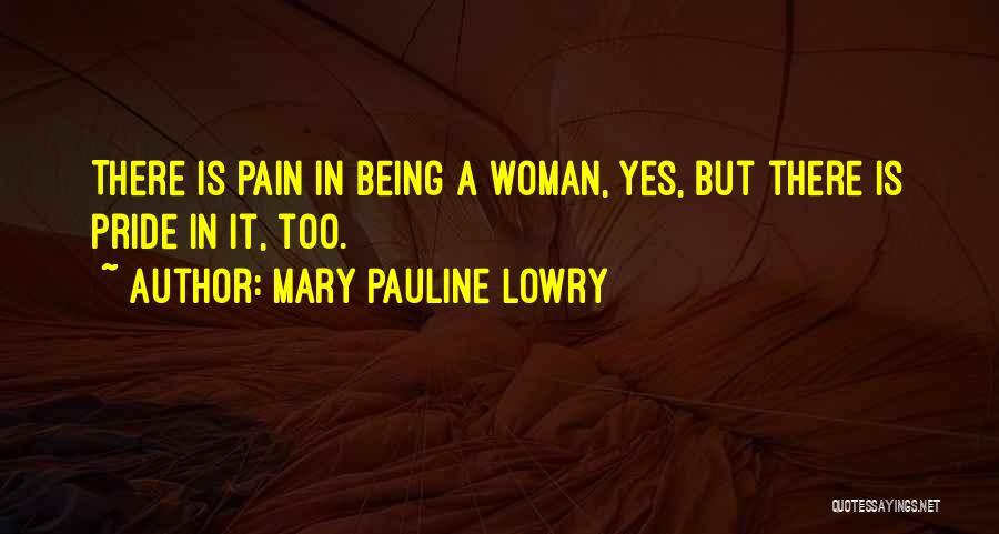 Mary Pauline Lowry Quotes 74473