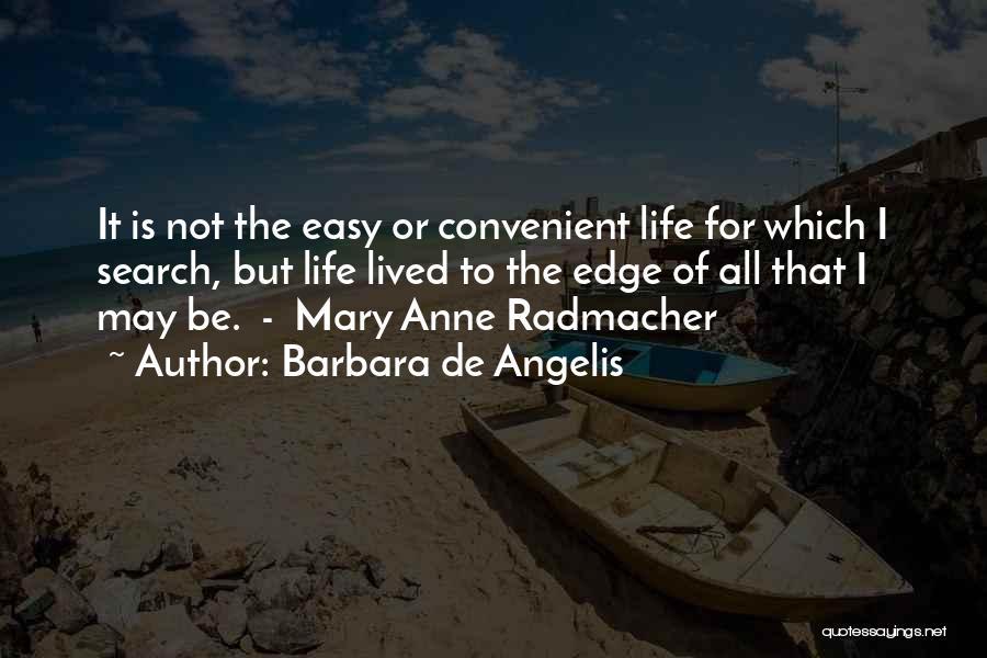 Mary Radmacher Quotes By Barbara De Angelis