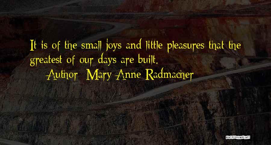 Mary Radmacher Quotes By Mary Anne Radmacher