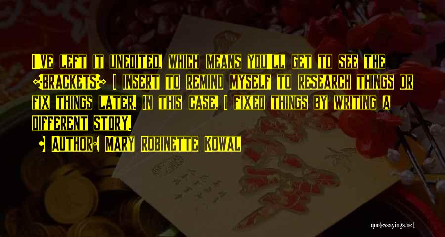 Mary Robinette Kowal Quotes 1394494