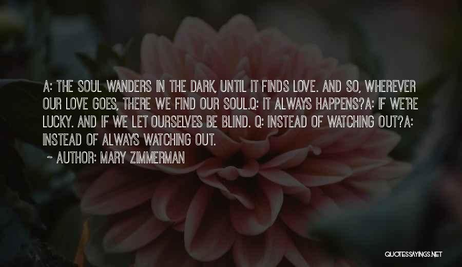 Mary Zimmerman Quotes 1056330