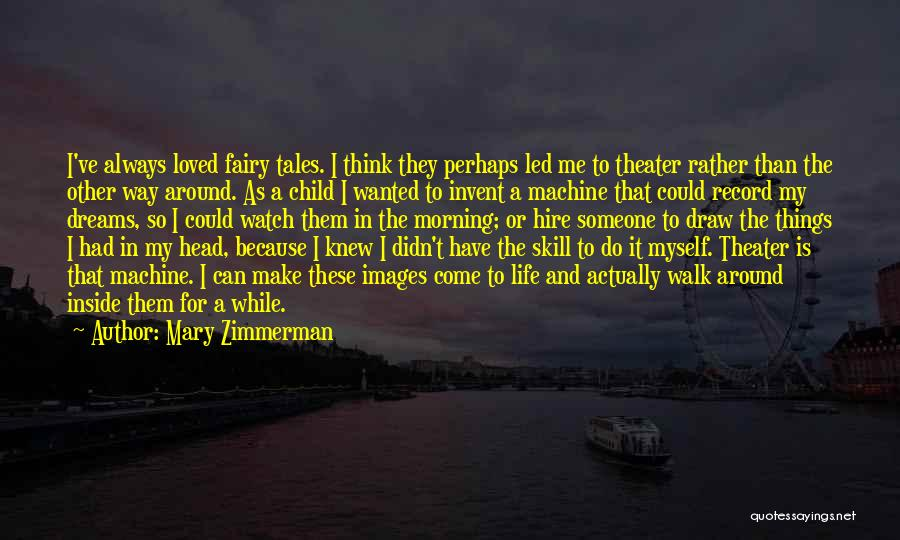 Mary Zimmerman Quotes 1058271