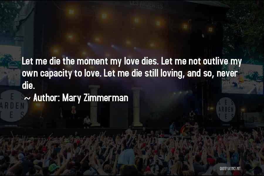 Mary Zimmerman Quotes 1937490