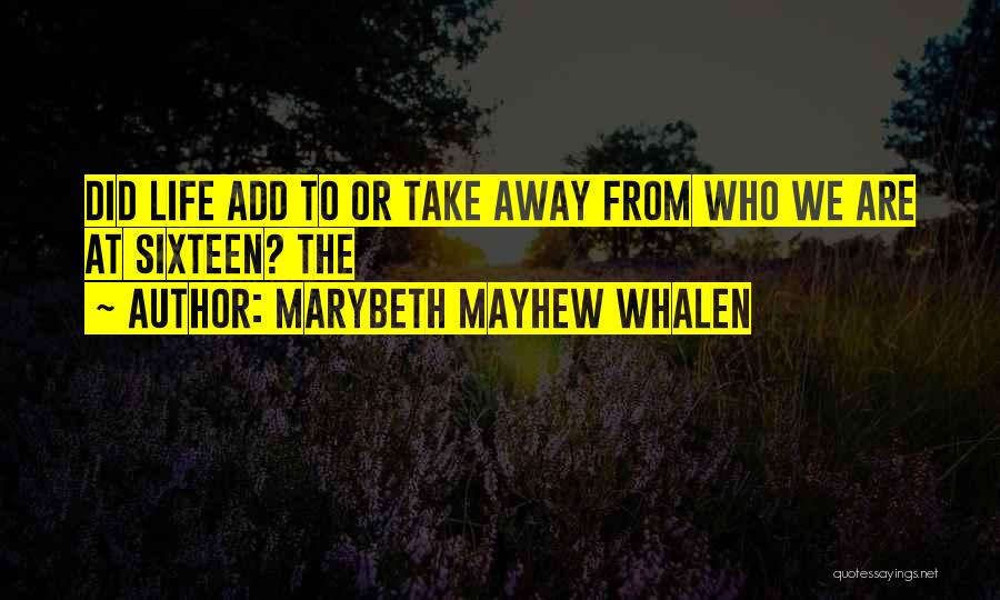 Marybeth Mayhew Whalen Quotes 2197874