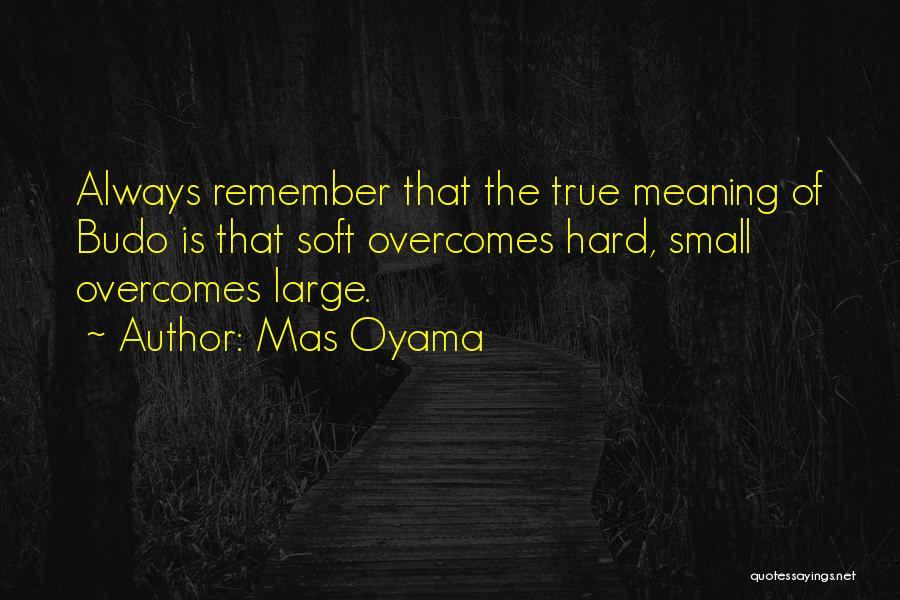 Mas Oyama Quotes 1376706