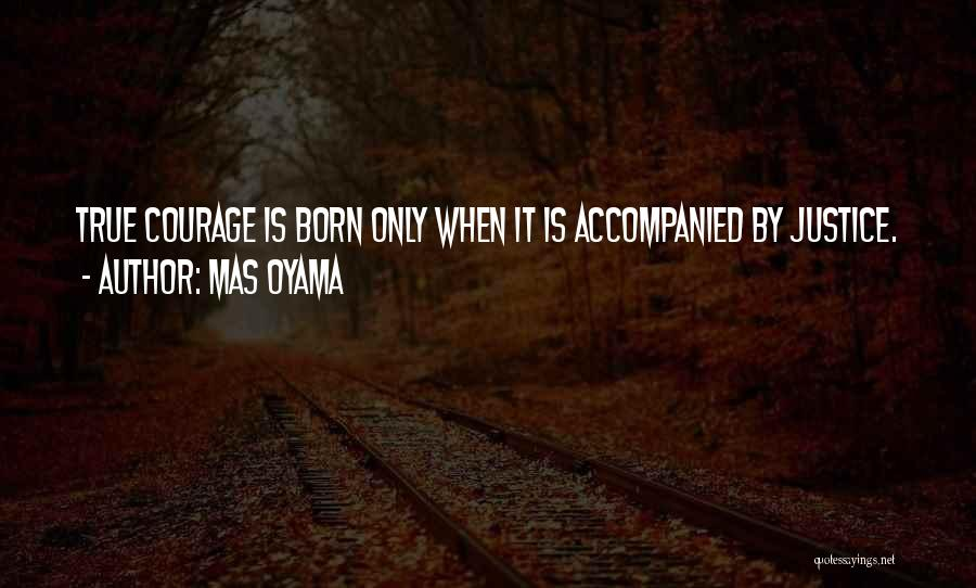 Mas Oyama Quotes 1745547