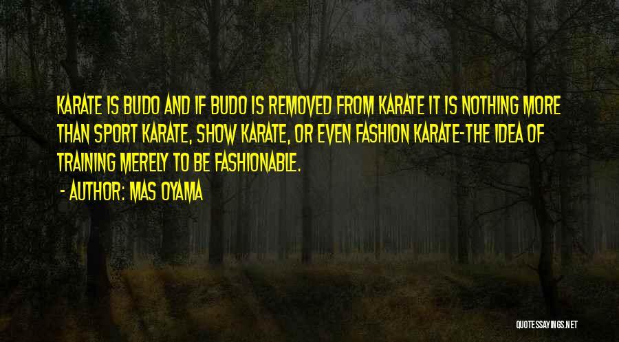 Mas Oyama Quotes 873982
