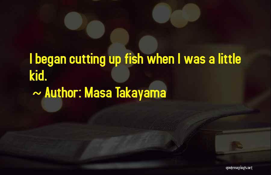 Masa Takayama Quotes 1340136