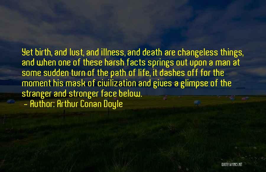 Mask Quotes By Arthur Conan Doyle