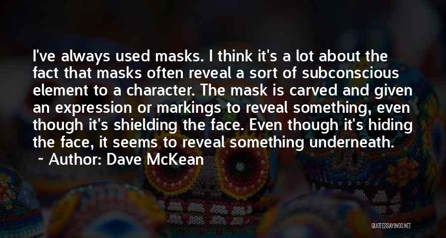 Mask Quotes By Dave McKean