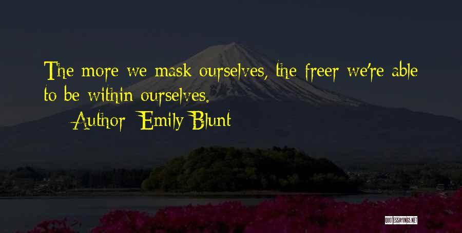 Mask Quotes By Emily Blunt