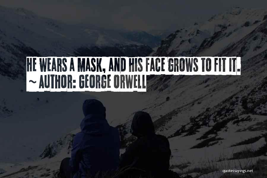 Mask Quotes By George Orwell