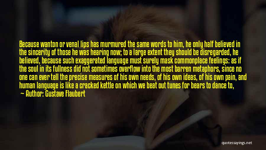 Mask Quotes By Gustave Flaubert