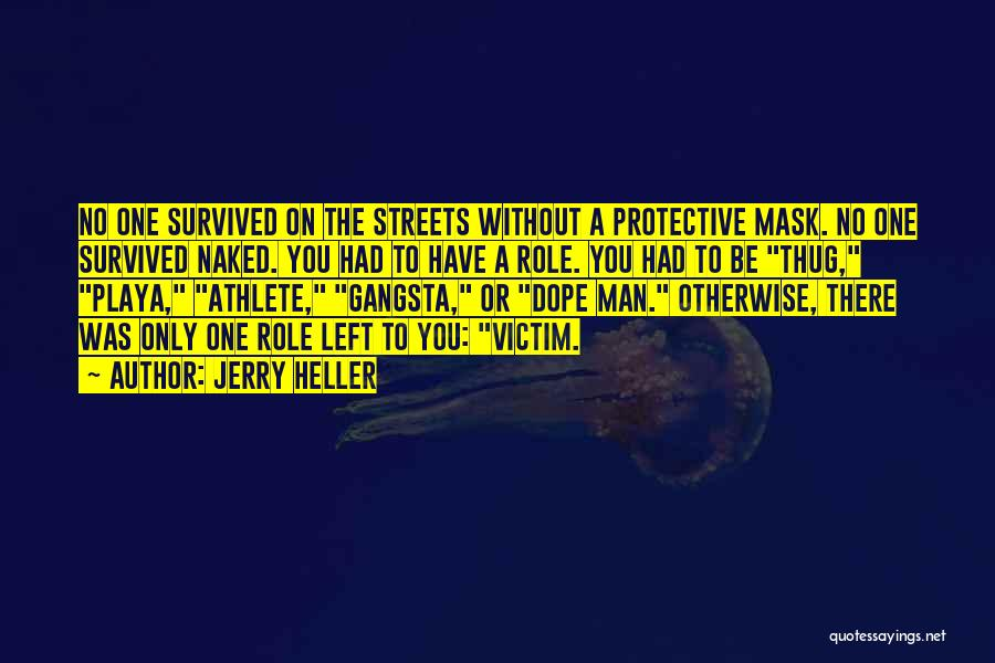 Mask Quotes By Jerry Heller