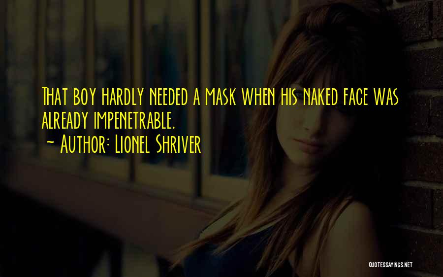 Mask Quotes By Lionel Shriver