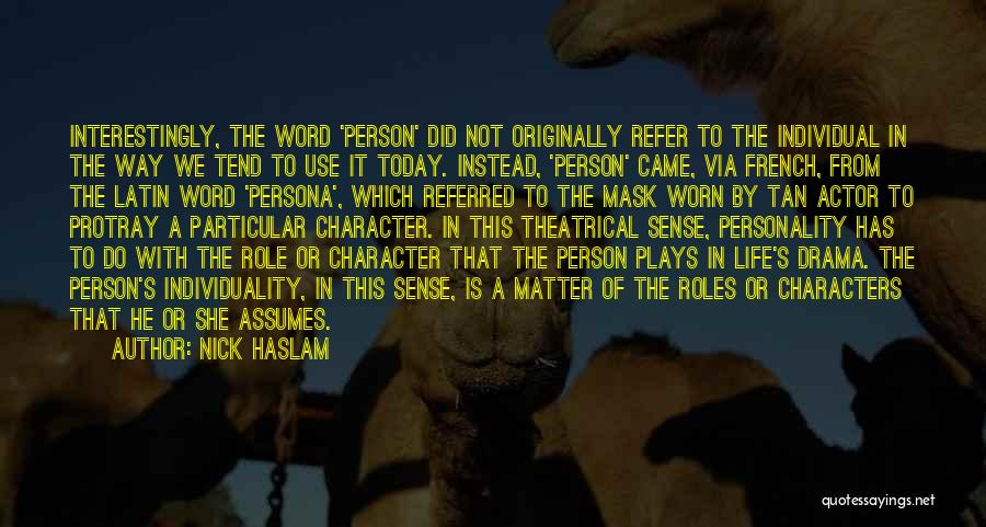 Mask Quotes By Nick Haslam