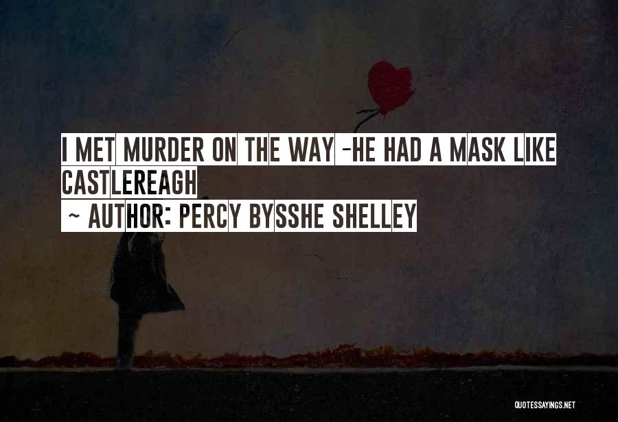 Mask Quotes By Percy Bysshe Shelley
