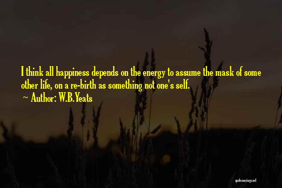 Mask Quotes By W.B.Yeats