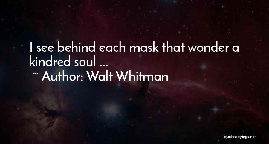Mask Quotes By Walt Whitman