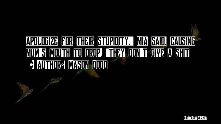 Mason Dodd Quotes 1972421