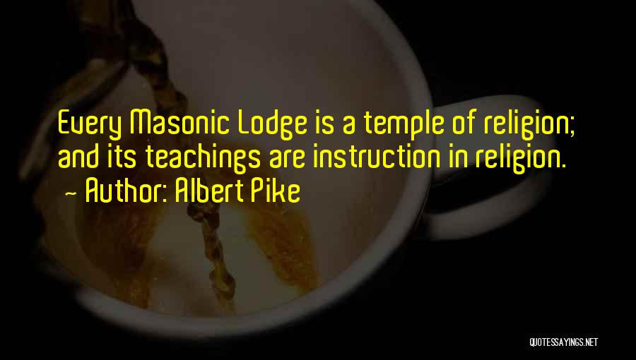 Masonic Lodge Quotes By Albert Pike