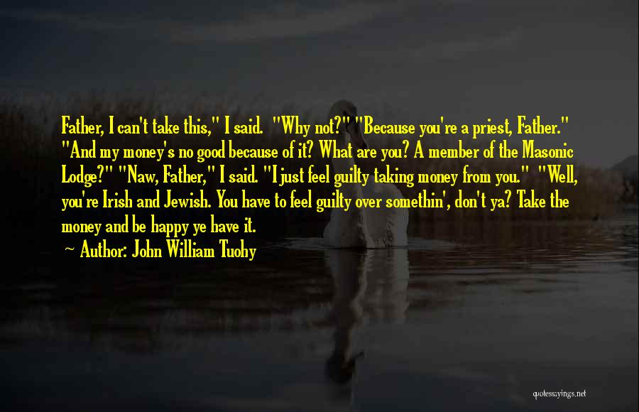 Masonic Lodge Quotes By John William Tuohy