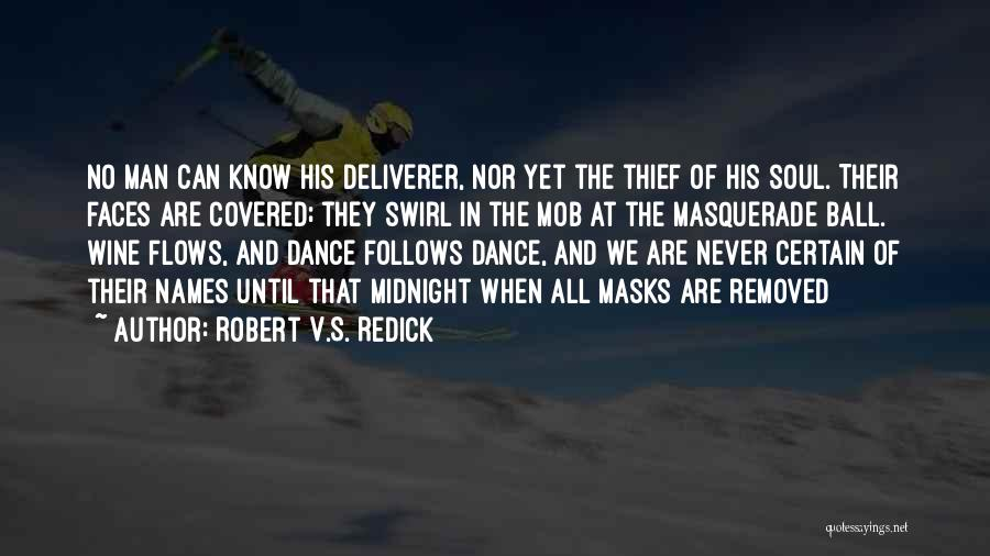 Masquerade Dance Quotes By Robert V.S. Redick