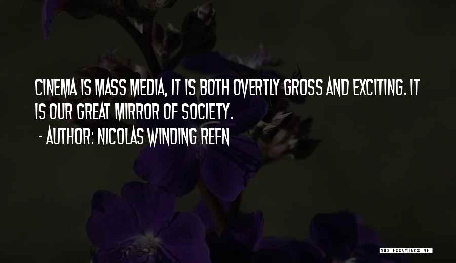 Mass Media And Society Quotes By Nicolas Winding Refn