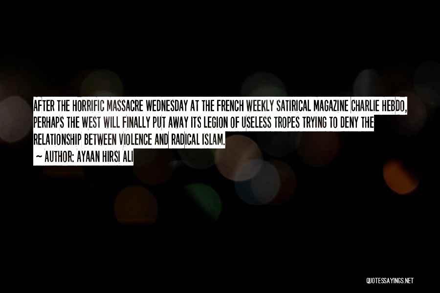 Massacre Quotes By Ayaan Hirsi Ali