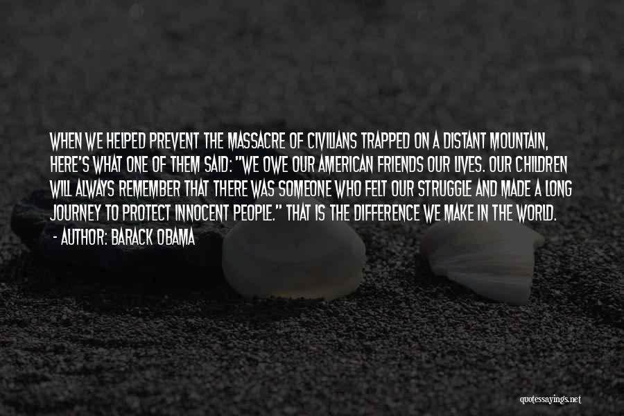 Massacre Quotes By Barack Obama