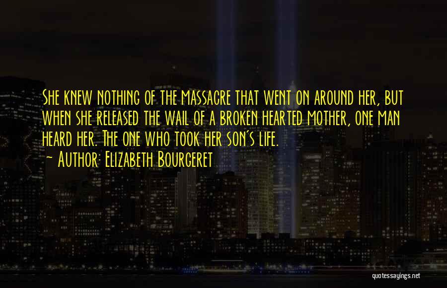 Massacre Quotes By Elizabeth Bourgeret