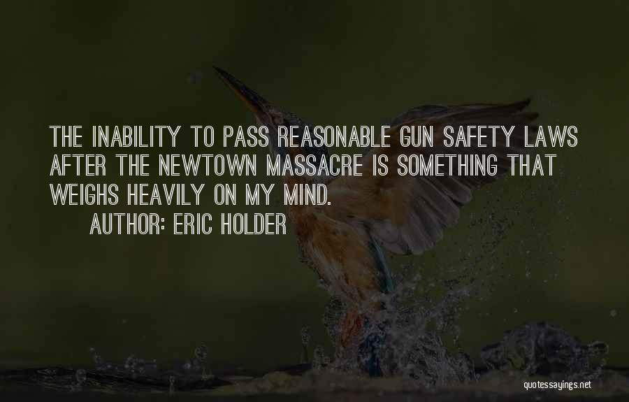 Massacre Quotes By Eric Holder