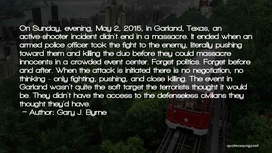Massacre Quotes By Gary J. Byrne