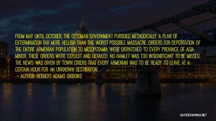 Massacre Quotes By Herbert Adams Gibbons