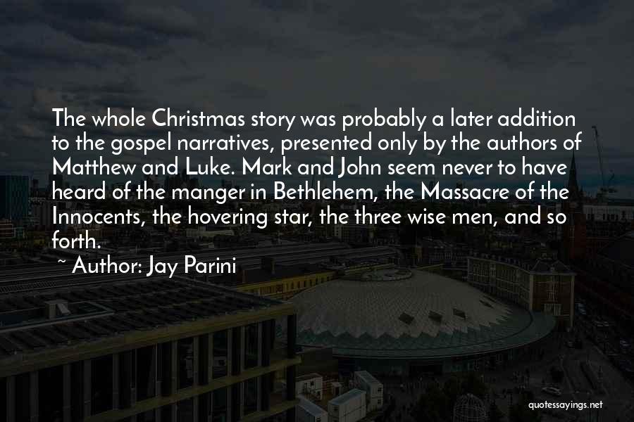 Massacre Quotes By Jay Parini