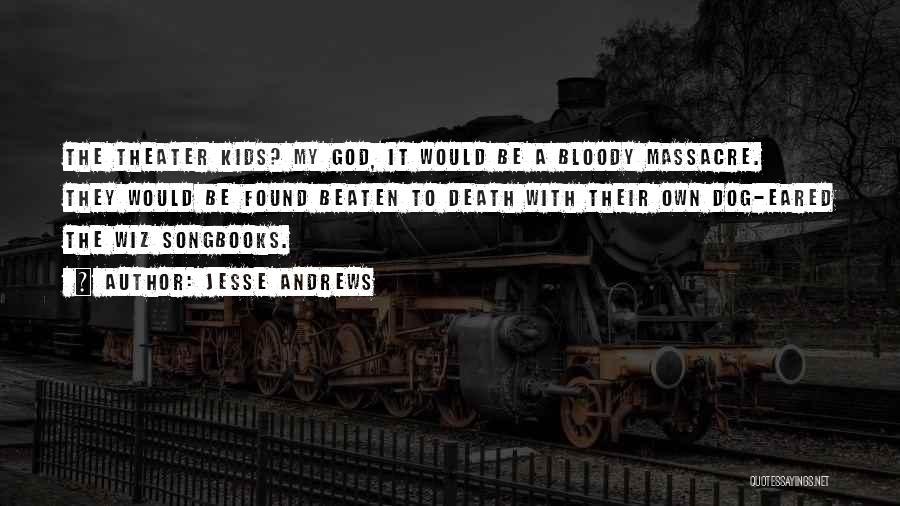Massacre Quotes By Jesse Andrews