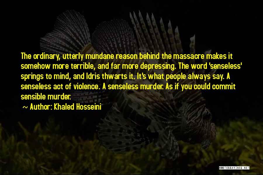 Massacre Quotes By Khaled Hosseini