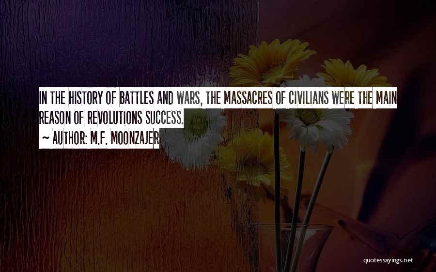 Massacre Quotes By M.F. Moonzajer