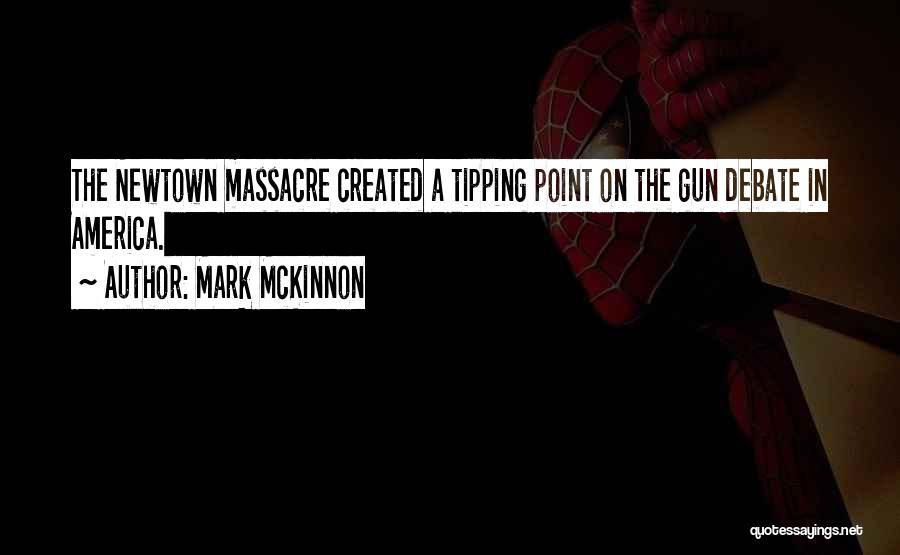 Massacre Quotes By Mark McKinnon