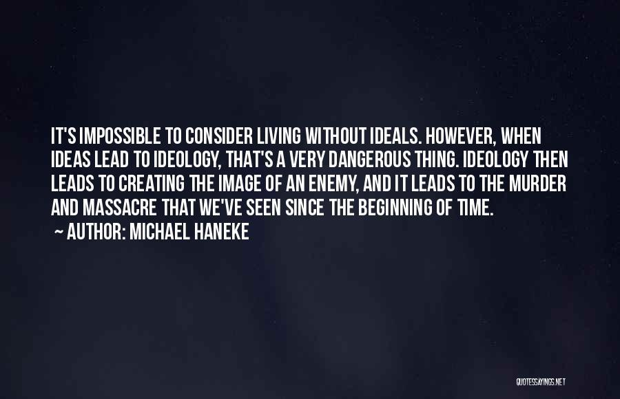 Massacre Quotes By Michael Haneke