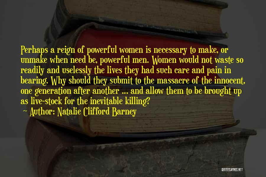 Massacre Quotes By Natalie Clifford Barney