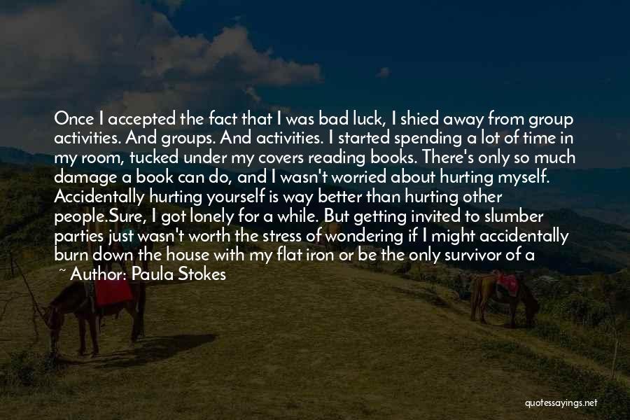 Massacre Quotes By Paula Stokes