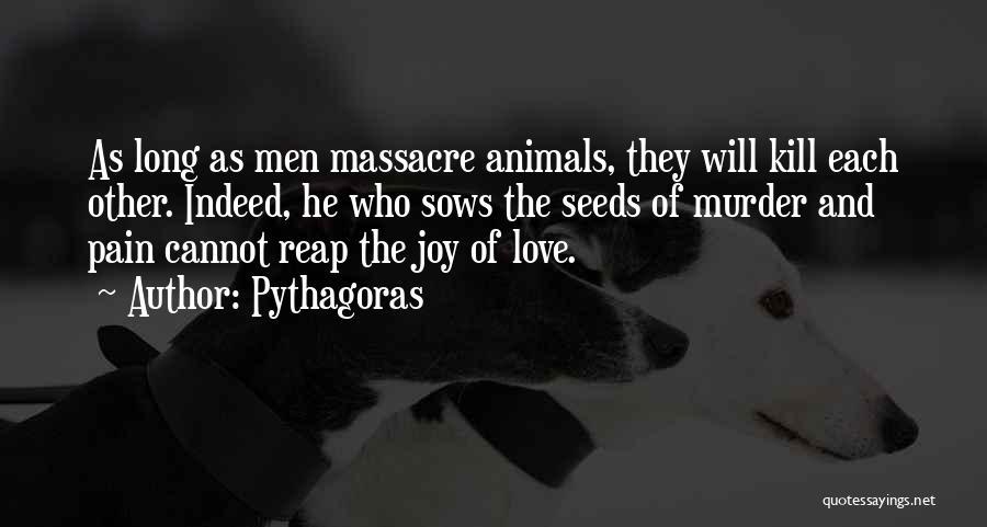 Massacre Quotes By Pythagoras