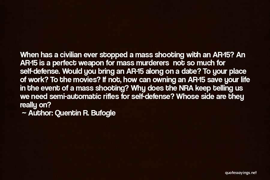 Massacre Quotes By Quentin R. Bufogle